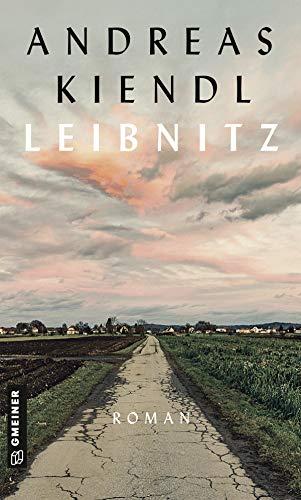 Leibnitz: Roman (Romane im GMEINER-Verlag)