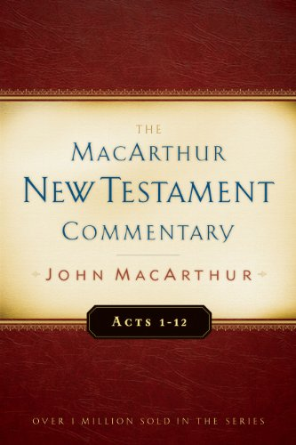 Acts 1-12 MacArthur New Testament Commentary (MacArthur New Testament Commentary Series Book 13) (English Edition)
