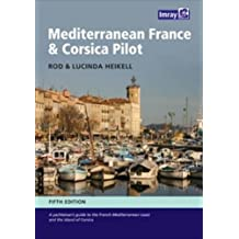 [(Mediterranean France and Corsica Pilot: A Guide to the French Mediterranean Coast and the Island of Corsica)] [Author: Rod Heikell] published on (July, 2013)