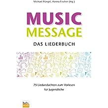 Music Message Das Liederbuch: 75 Liedandachten zum Vorlesen für Jugendliche
