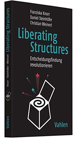 Liberating Structures: Spielerisch die besten Entscheidungen treffen
