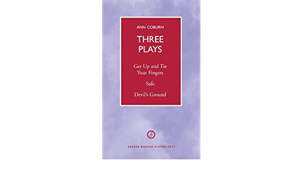 Coburn Three Plays: Get Up and Tie Your Fingers, Safe, Devils Ground (Oberon Modern Plays)