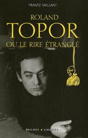Roland Topor, ou le rire étranglé