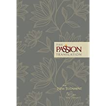 The Passion Translation New Testament - Floral: With Psalms, Proverbs and Song of Songs