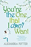 Image de You're the One that I don't want (English Edition)