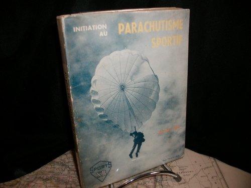 Michel Prik,... Initiation au parachutisme sportif : . Textes recueillis par Claude Glaster,... Illustrations de Jean-Claude Graugnard