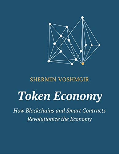 Token Economy: How Blockchains and Smart Contracts Revolutionize the Economy (English Edition)