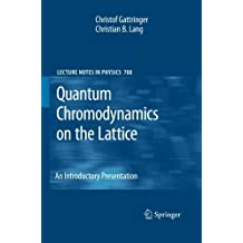 Quantum Chromodynamics on the Lattice: An Introductory Presentation (Lecture Notes in Physics) by Christof Gattringer (2012-03-14)