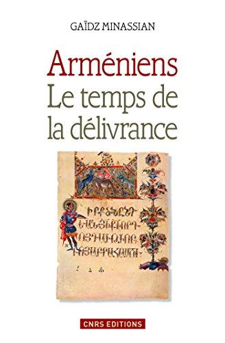Arméniens. Le temps de la délivance: Le temps de la délivrance (HISTOIRE) par Gaïdz Minassian