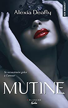 Mutine (New Romance) (French Edition) by [Deafly, Alexia]