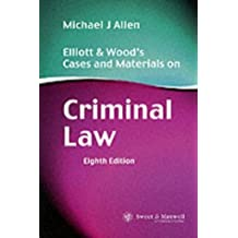 Elliott and Wood's Cases and Materials on Criminal Law by Michael J. Allen (2005-08-02)