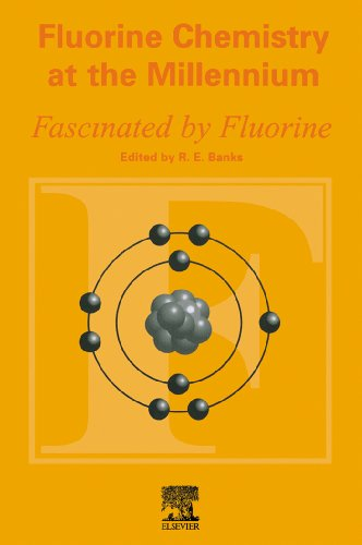 Fluorine Chemistry at the Millennium: Fascinated by Fluorine (English Edition)