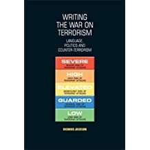Writing the War on Terrorism: Language, Politics and Counter-Terrorism (New Approaches to Conflict Analysis)