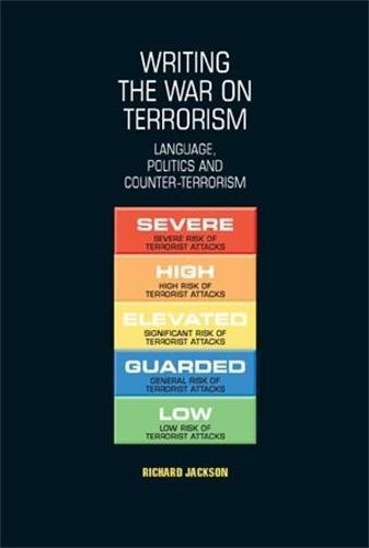 Writing the War on Terrorism: Language, Politics and Counter-Terrorism (New Approaches to Conflict Analysis) por Richard Jackson