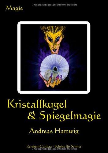 Kristallkugel & Spiegelmagie (Kristallkugeln Wahrsagen)