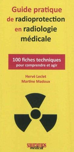 guide-pratique-de-radioprotection-en-radiologie-medicale-100-fiches-techniques-pour-comprendre-et-ag