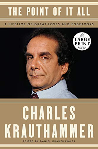 The Point of It All: A Lifetime of Great Loves and Endeavors por Charles Krauthammer