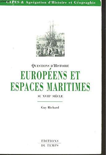 Européens et espaces maritimes au XVIIIe siècle par Guy Richard