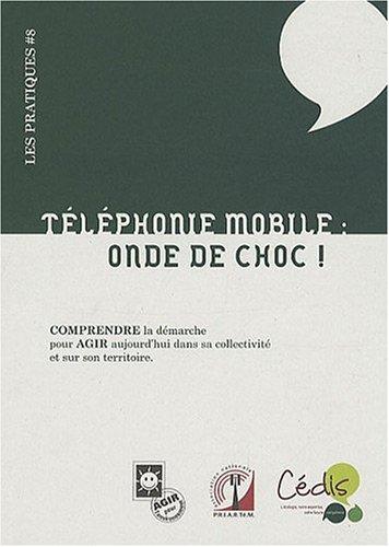Téléphonie mobile : onde de choc !: Un risque émergent qui ne préoccupe personne !