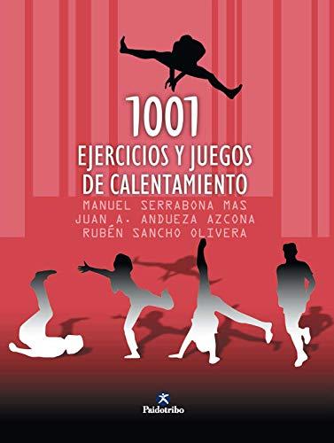 1001 ejercicios y juegos de calentamiento (Entrenamiento Deportivo) por Manuel Serrabona Mas