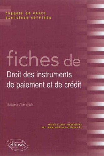 Fiches de Droit des instruments de paiement et de crédit : Rappels de cours et exercices corrigés par Marianne Villemonteix