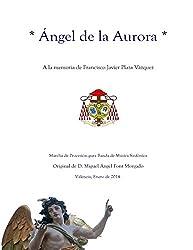 ANGEL DE LA AURORA - Marcha Procesional: Partituras para Banda de Música