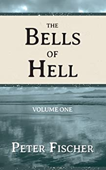 The Bells of Hell - Volume One (English Edition) de [Fischer, Peter]