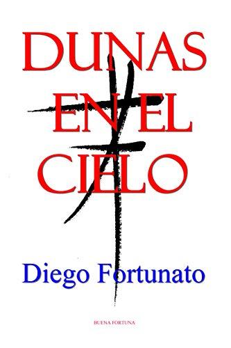 DUNAS EN EL CIELO por Diego Fortunato
