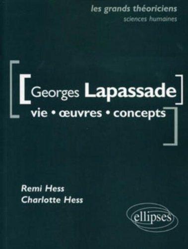 Georges Lapassade : Vie, oeuvres, concepts par Remi Hess, Charlotte Hess