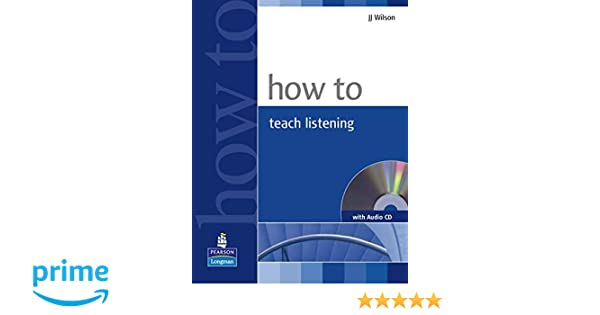 How to Teach Listening Book and Audio CD Pack: Amazon co uk