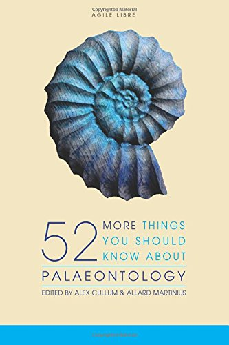 52 More Things You Should Know About Palaeontology