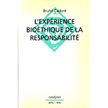 L'EXPERIENCE BIOETHIQUE DE LA RESPONSABILITE