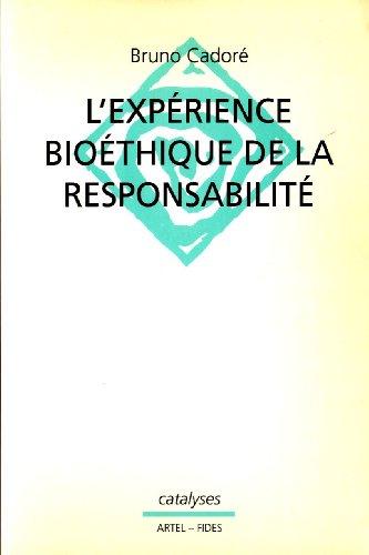 L'EXPERIENCE BIOETHIQUE DE LA RESPONSABILITE par Bruno Cadoré