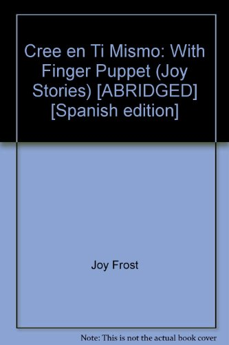 Cree en Ti Mismo: With Finger Puppet (Joy Stories)