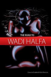 The Road To Wadi Halfa (Tides That Bind Book 3)