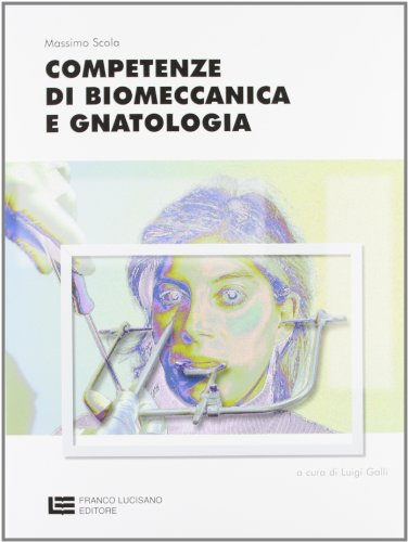 Competenze di biomeccanica e gnatologia. Per le Scuole superiori