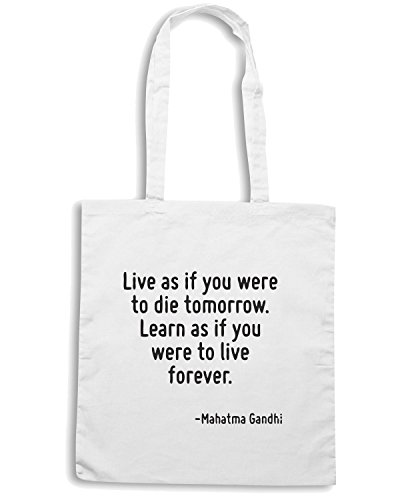 T-Shirtshock - Borsa Shopping CIT0151 Live as if you were to die tomorrow. Learn as if you were to live forever. Bianco