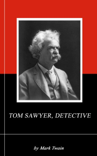 Gilded Age-sammlung (TOM SAWYER, DETECTIVE. (Annotated) (English Edition))
