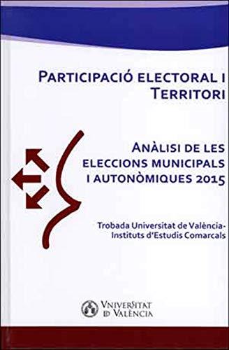 Participació electoral i Territori: Anàlisi de les eleccions municipals i autonòmiques 2015 (Catalan Edition) por AA.VV.