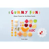 Gummy Fun: Chewy Treats for the Whole Family - Chewy Dolce