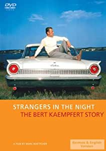 Strangers in the Night - The Bert Kaempfert Story