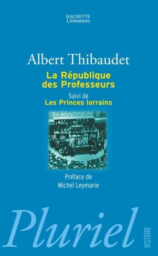 La République des Professeurs suivi de Les Princes lorrains par Albert Thibaudet