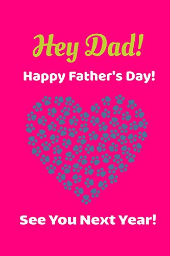 Hey Dad! Happy Father\'s Day! See You Next Year!: Great Fathers Day Gifts From Son Gratitude Pink Journal ; Cute Father Image Notebook ; Funny Fathers ... Goal Diary ; Fathers Birthday Goal Planner