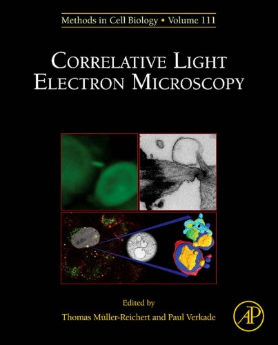 Correlative Light and Electron MIcroscopy (Methods in Cell Biology Book 111) (English Edition)