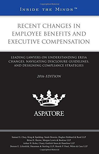 recent-changes-in-employee-benefits-and-executive-compensation-2016-leading-lawyers-on-understanding