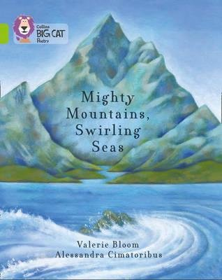 By Bloom, Valerie ( Author ) [ Collins Big Cat -- Mighty Mountains, Swirling Seas: Lime/Band 11 By Apr-2015 Paperback