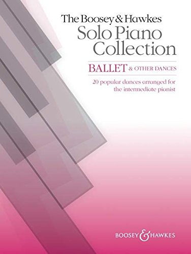 Ballet & Other Dances: 30 popular dances arranged for the intermediate pianist. Klavier. (The Boosey & Hawkes Solo Piano Collection)