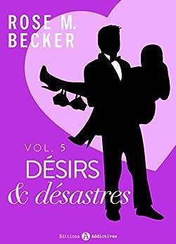 Désirs et désastres, vol. 5 par [Becker, Rose M.]