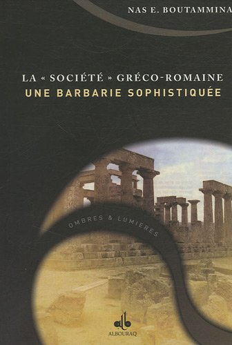 34;Société34; Gréco-Romaine, une barbarie sophistiquée