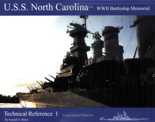 USS North Carolina WWII Battleship Memorial: Technical Reference 1 by Shoker, Randall S. (2000)